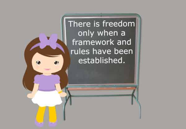 There is freedom only when a framework and rules are established.